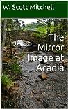 The Mirror Image at Acadia