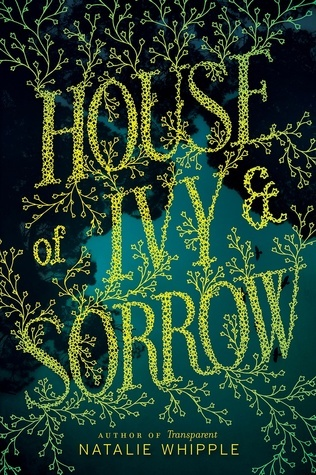 Natalie Whipple - House of Ivy & Sorrow