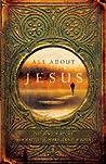 All about Jesus: The Single Story from Matthew, Mark, Luke, and John