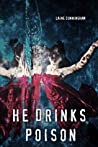 He Drinks Poison by Laine Cunningham
