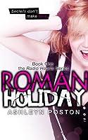 Roman Holiday (Radio Hearts #1)