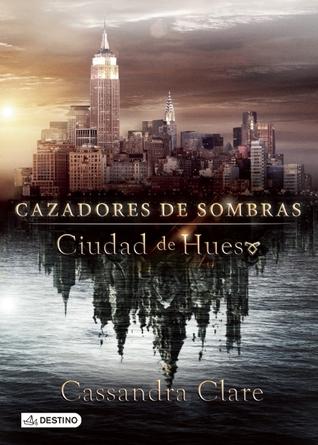 Ciudad de hueso (Cazadores de sombras, #1)
