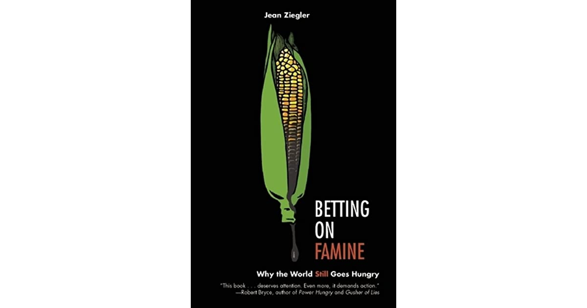 Jean ziegler betting on famine quotes 3betting zoom teeth