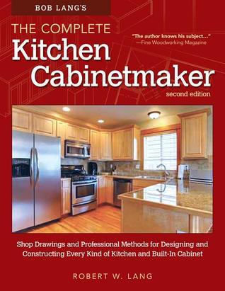 Bob Lang\'s Complete Kitchen Cabinet Maker, 2nd Edition: Shop ...