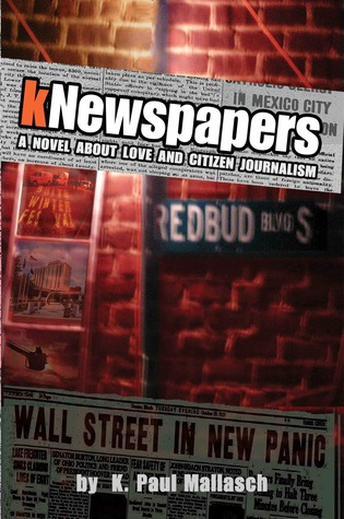 kNewspapers: A Novel About Love and Citizen Journalism