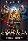 Destiny (Legend of the White Dragon, #3)