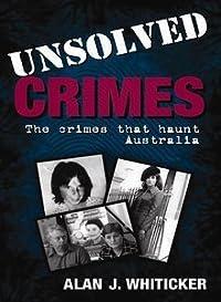 Unsolved Crimes: The Crimes That Haunt Australia