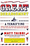 The Great Derangement: A Terrifying True Story of War, Politics, and Religion at the Twilight of the American Empire ebook review