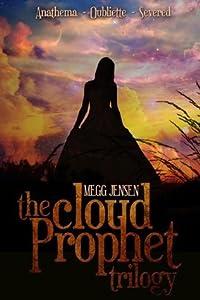Cloud Prophet Trilogy: Anathema, Oubliette & Severed (Cloud Prophet Trilogy #1-3)