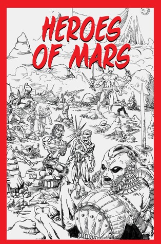 Heroes of Mars by Nicholas Ahlhelm