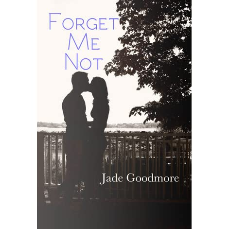 Clear Choice Reviews >> Forget Me Not by Jade Goodmore — Reviews, Discussion ...