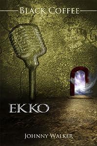 Black Coffee (EKKO Trilogy #2)