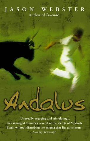 Andalus: Unlocking The Secrets Of Moorish Spain by Jason Webster