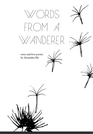 Words from a Wanderer by Alexandra Elle