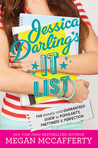 Jessica Darling's It List: The (Totally Not) Guaranteed Guide to Popularity, Prettiness & Perfection