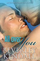 All Over You (Unforgettable You, #2)
