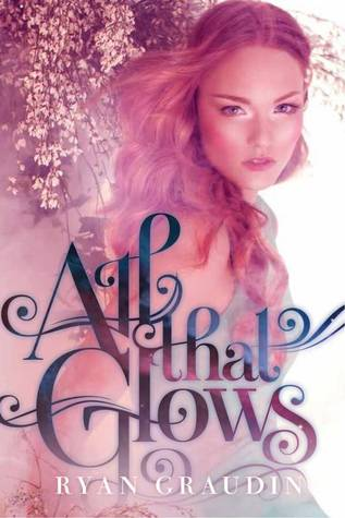 All That Glows (All That Glows, #1)