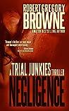 Negligence (Trial Junkies #2)