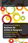 The Essential Guide to Business for Artists and Designers - Revised and Updated