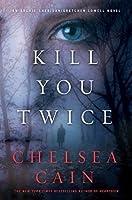 Kill You Twice (Archie Sheridan & Gretchen Lowell #5)