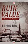 Ruin Value: A Mystery of the Third Reich