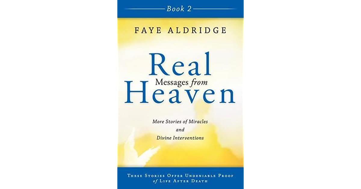Real Messages from Heaven 2: True Stories of Miracles