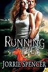 Running Free by Jorrie Spencer