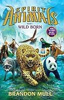 Spirit Animals: Book 1: Wild Born - Library Edition