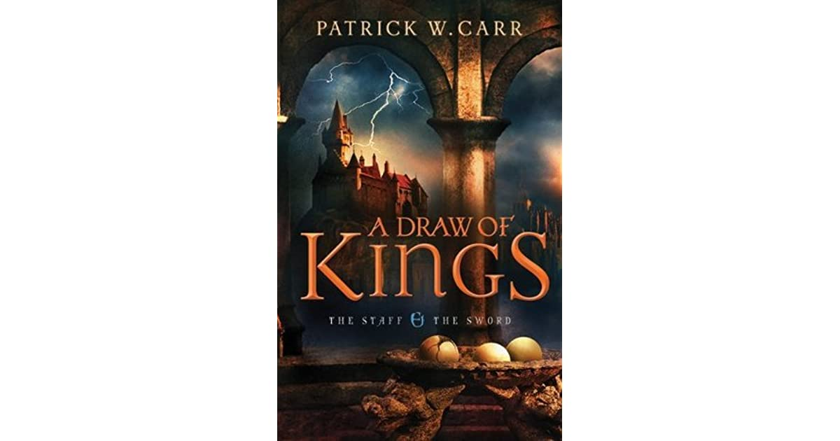 Read A Draw Of Kings The Staff And The Sword 3 By Patrick W Carr