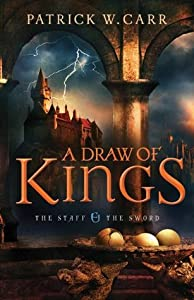 A Draw of Kings (The Staff and the Sword, #3)