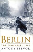 Berlin: The Downfall, 1945