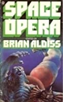 Space Opera: Science Fiction From The Golden Age