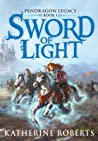Sword of Light (Pendragon Legacy, #1)