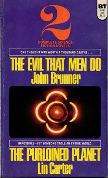 The Evil That Men Do/The Purloined Planet