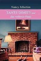 Tante Dimity und das verhexte Haus (An Aunt Dimity Mystery #16)