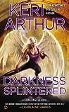 Darkness Splintered (Dark Angels, #6)