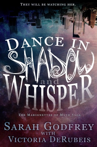 Dance in Shadow and Whisper (The Marionettes of Myth, #1)