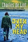 Over My Head (Wildlings, #2)