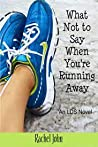 What Not to Say When You're Running Away