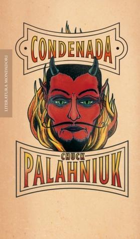 Condenada by Chuck Palahniuk