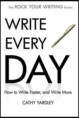 Write Every Day by Cathy Yardley