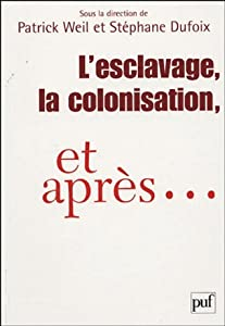 L'esclavage, la colonisation, et après… France, Etats-Unis, Grande-Bretagne