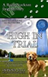 High In Trial (Raine Stockton Dog Mysteries, #7)/All That Glitters