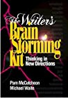 The Writer's Brainstorming Kit: Thinking in New Directions