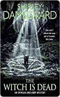 The Witch Is Dead (Ophelia & Abby, #5)