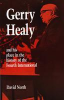 Gerry Healy and his Place in the Fourth International