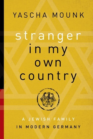 Stranger in My Own Country A Jewish Family in Modern Germany