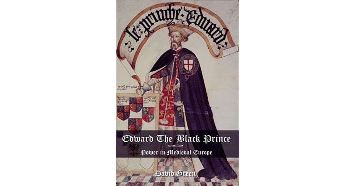 Edward The Black Prince Power In Medieval Europe By David border=