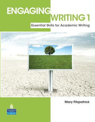 Engaging Writing 1: Essential Skills for Academic Writing