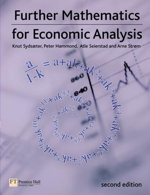 Further Mathematics for Economic Analysis by Knut Sydsæter